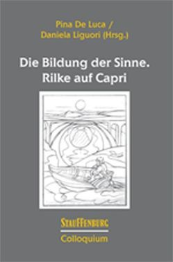 Die Bildung der Sinne. Rilke auf Capri von De Luca,  Maria Giuseppina, Liguori,  Daniela