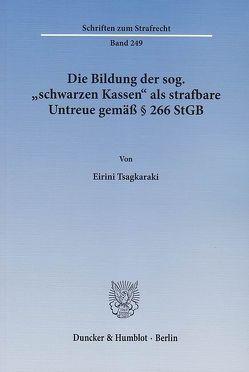 Die Bildung der sog. »schwarzen Kassen« als strafbare Untreue gemäß § 266 StGB. von Tsagkaraki,  Eirini