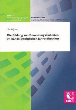Die Bildung von Bewertungseinheiten im handelsrechtlichen Jahresabschluss von Jonas,  Martin