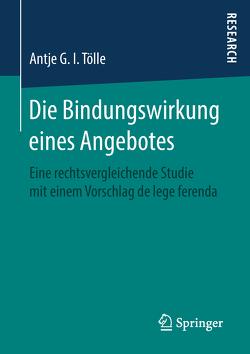 Die Bindungswirkung eines Angebotes von Tölle,  Antje G. I.