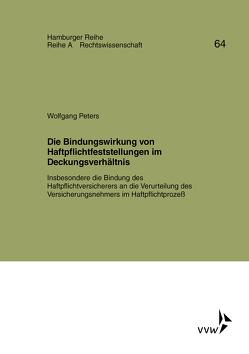 Die Bindungswirkung von Haftpflichtfeststellungen im Deckungsverhältnis von Bernstein,  Herbert, Peters,  Wolfgang, Sieg,  Karl, Werber,  Manfred, Winter,  Gerrit