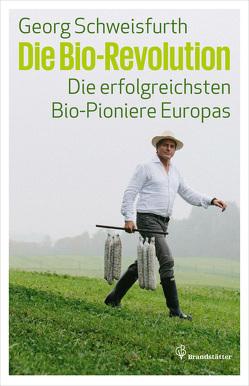 Die Bio-Revolution von Schweisfurth,  Georg