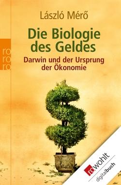 Die Biologie des Geldes von Ehlers,  Anita, Merö,  Laszlo