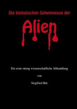 Die biologischen Geheimnisse der Alien von Bär,  Siegfried