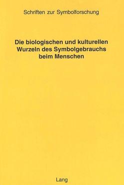 Die biologischen und kulturellen Wurzeln des Symbolgebrauchs beim Menschen von Michel,  Paul