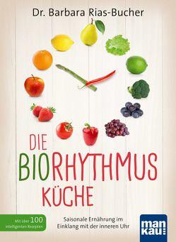 Die Biorhythmus-Küche von Rias-Bucher,  Barbara