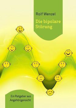 Die bipolare Störung von Wenzel,  Rolf