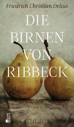 Die Birnen von Ribbeck von Delius,  Friedrich Christian