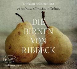 Die Birnen von Ribbeck von Brückner,  Christian, Delius,  Friedrich Christian