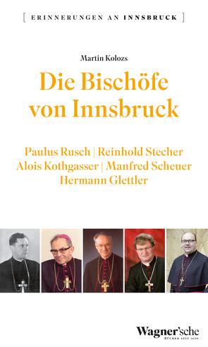 Die Bischöfe von Innsbruck von Kolozs,  Martin