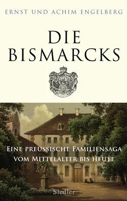 Die Bismarcks von Engelberg,  Achim, Engelberg,  Ernst