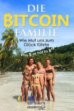 Die Bitcoin Familie von .com,  eBookWoche, Taihuttu,  Didi