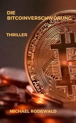 Die Bitcoinverschwörung von Rodewald,  Michael