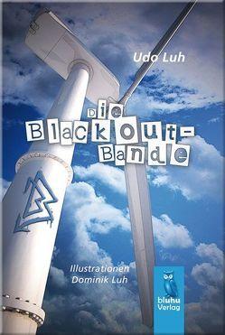 Die Blackout-Bande von Luh,  Dominik, Luh,  Udo