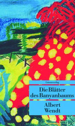 Die Blätter des Banyanbaums von Pfaff,  Doris, Wendt,  Albert