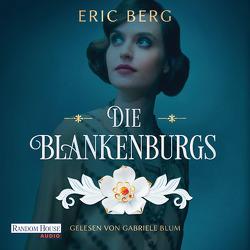 Die Blankenburgs von Berg,  Eric, Blum,  Gabriele