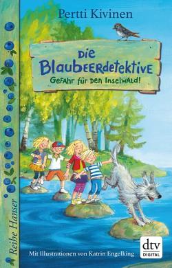 Die Blaubeerdetektive (1) Gefahr für den Inselwald! von Engelking,  Katrin, Kivinen,  Pertti, Stohner,  Anu