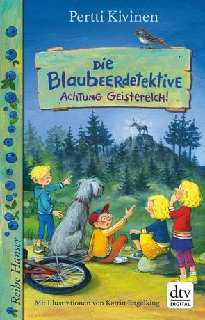 Die Blaubeerdetektive (2) Achtung Geisterelch! von Engelking,  Katrin, Kivinen,  Pertti, Stohner,  Anu