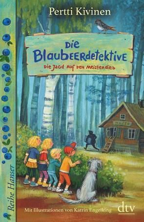 Die Blaubeerdetektive (3), Die Jagd auf den Meisterdieb! von Engelking,  Katrin, Kivinen,  Pertti, Stohner,  Anu