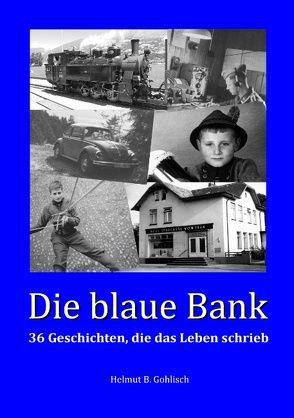 Die blaue Bank von Gohlisch,  Helmut B.
