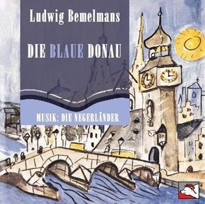 Die blaue Donau von Bemelmans,  Ludwig, Burger,  Gerd, Grobmeier,  Heinz, Heeg,  Peter, König,  Eginhard, Sendtner,  Florian, Vollath,  Norbert, Wenzl,  Bertl