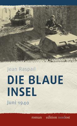Die blaue Insel von Kubitschek,  Götz, Raspail,  Jean, Weiß,  Konrad Markward