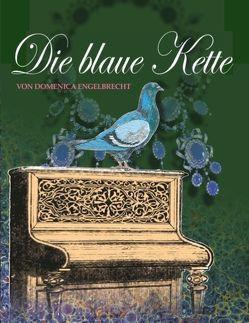 Die Blaue Kette von Blaue Kette,  Autorengruppe, Engelbrecht,  Domenica