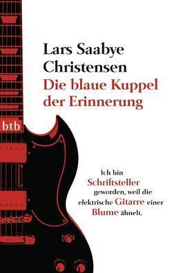 Die blaue Kuppel der Erinnerung von Christensen,  Lars Saabye, Hildebrandt,  Christel