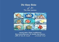 Die blaue Reise سفر آبی The blue journey von Assadikhonsari,  Elham, Hafezian,  Jamileh Ahou