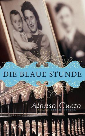 Die blaue Stunde von Cueto,  Alonso, Wehr,  Elke