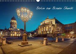 Die Blaue Stunde in Berlin (Wandkalender 2019 DIN A3 quer)