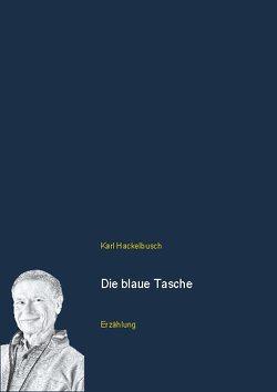 Die blaue Tasche von Hackelbusch,  Karl
