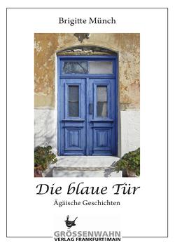 Die blaue Tür von Münch,  Brigitte
