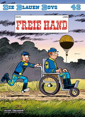 Die Blauen Boys 43: Freie Hand von Cauvin,  Raoul, Lambil,  Willy, Schott,  Eckart