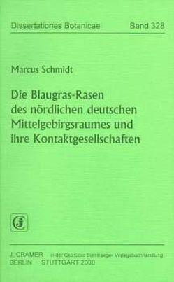 Die Blaugras-Rasen des nördlichen deutschen Mittelgebirgsraumes und ihre Kontaktgesellschaften von Schmidt,  Marcus