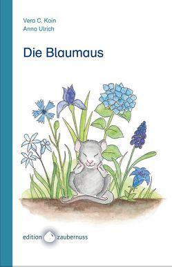 Die Blaumaus von Koin,  Vera C., Ulrich,  Anna