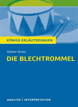 Die Blechtrommel von Günter Grass. von Bernhardt,  Rüdiger, Grass,  Günter