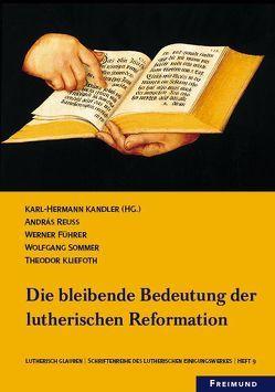 Die Bleibende Bedeutung der lutherischen Reformation; Heft 9 von Kandler,  Karl-Hermann