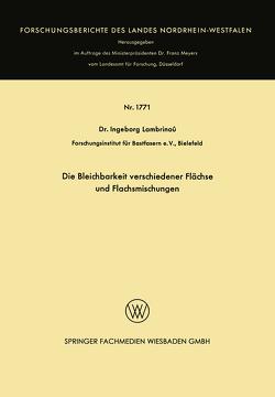 Die Bleichbarkeit verschiedener Flächse und Flachsmischungen von Lambrinoû,  Ingeborg
