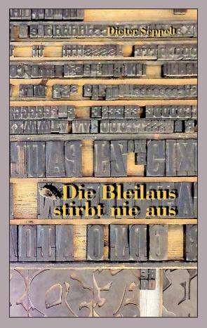 Die Bleilaus stirbt nie aus von Seppelt,  Dieter