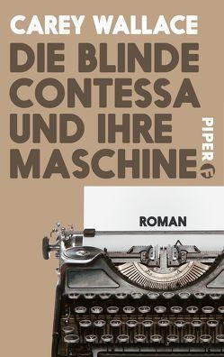 Die blinde Contessa und ihre Maschine von Kreutzer,  Anke, Wallace,  Carey
