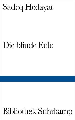 Die blinde Eule von Ghahraman-Beck,  Anneliese, Hedayat,  Sadeq, Maroufi,  Abbas, Nirumand,  Bahman