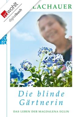 Die blinde Gärtnerin von Lachauer,  Ulla