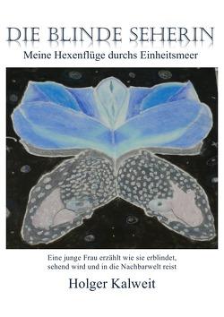 Die blinde Seherin von Kalweit,  Holger
