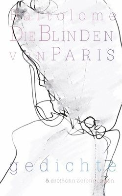 Die Blinden von Paris von Bartolome,  Bernd Josef