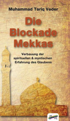 Die Blockade Mekkas von Veder,  Muhammad Tariq