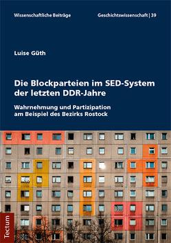 Die Blockparteien im SED-System der letzten DDR-Jahre von Güth,  Luise