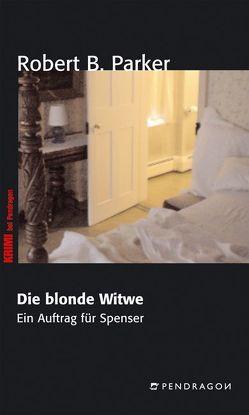 Die blonde Witwe von Bergmann,  Emanuel, Mushenko,  Tanja, Parker,  Robert B.