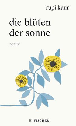 Die Blüten der Sonne von Kaur,  Rupi, Strüh,  Anna Julia