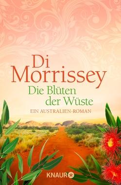Die Blüten der Wüste von Morrissey,  Di, Schermer-Rauwolf,  Gerlinde, Schuhmacher,  Sonja, Weiss,  Robert A